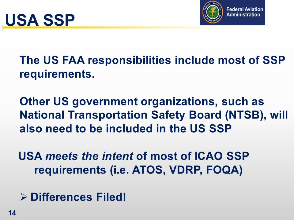 USA SSP The US FAA responsibilities include most of SSP requirements.