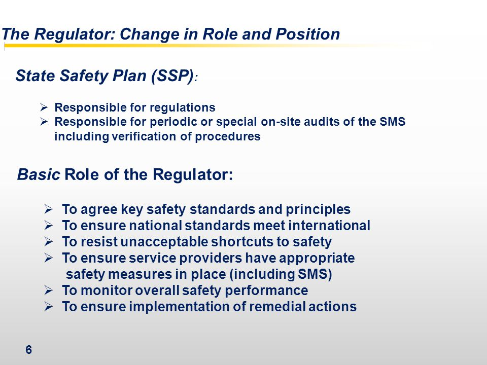 The Regulator: Change in Role and Position