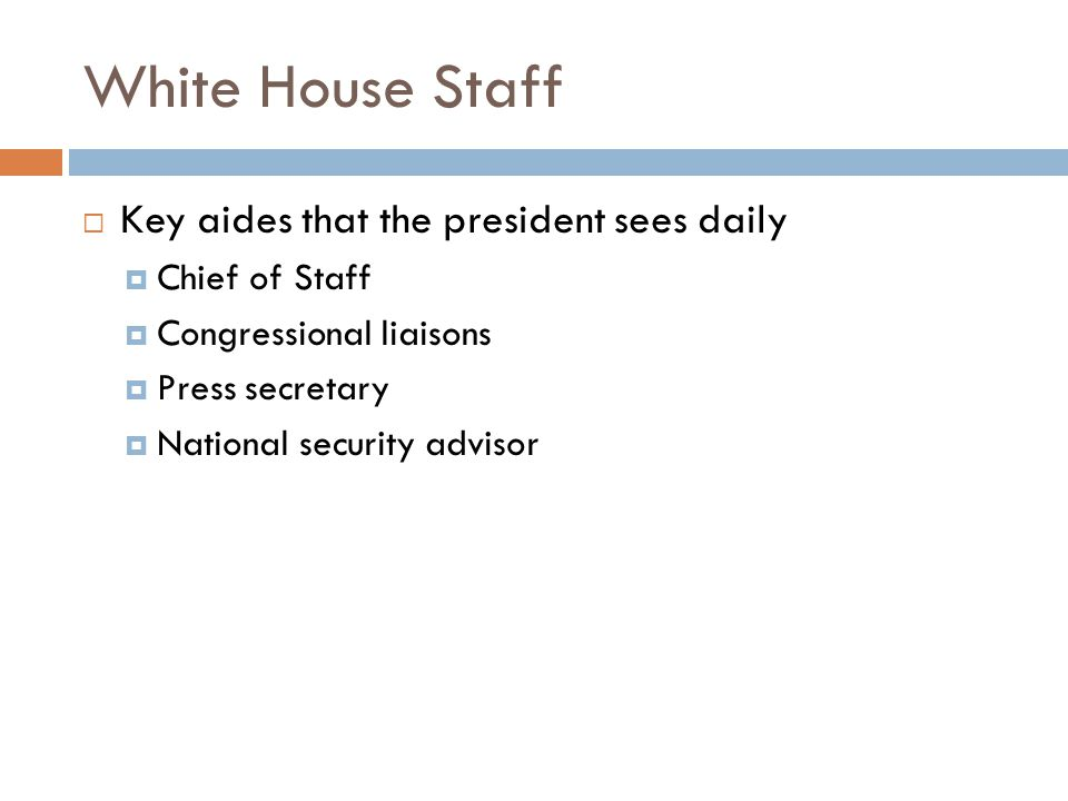 White House Staff Key aides that the president sees daily