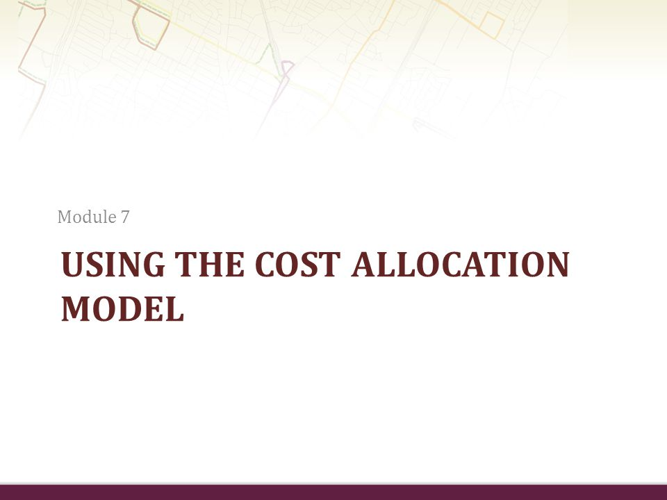 Using the cost allocation model