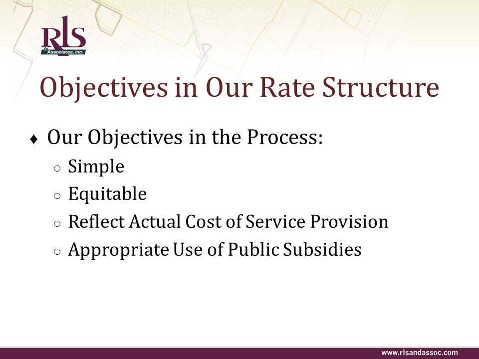 Objectives in Our Rate Structure