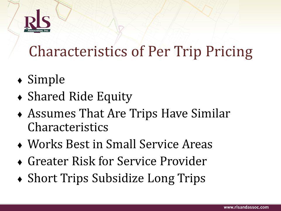 Characteristics of Per Trip Pricing