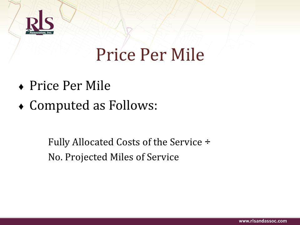 Price Per Mile Price Per Mile Computed as Follows: