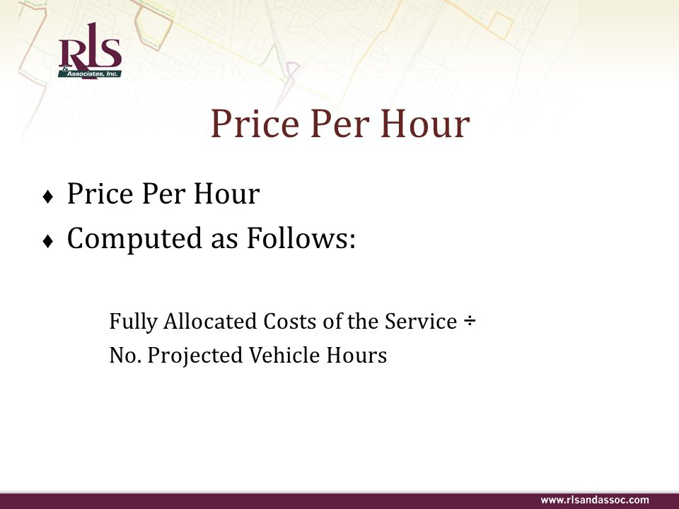 Price Per Hour Price Per Hour Computed as Follows: