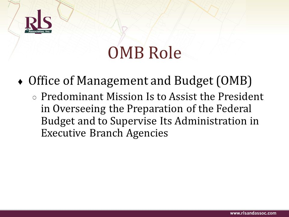 OMB Role Office of Management and Budget (OMB)