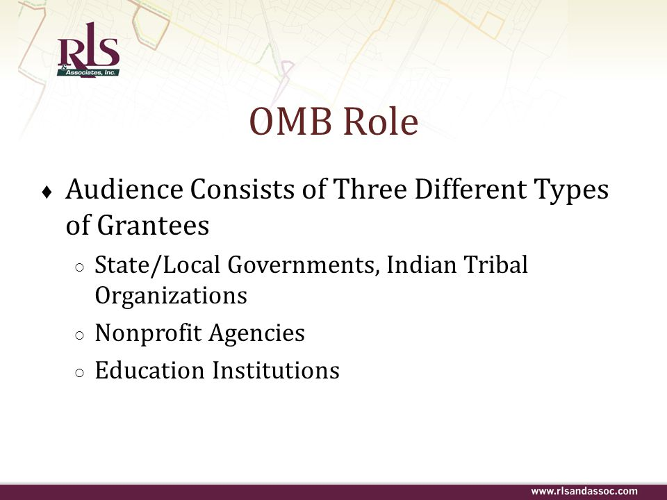 OMB Role Audience Consists of Three Different Types of Grantees