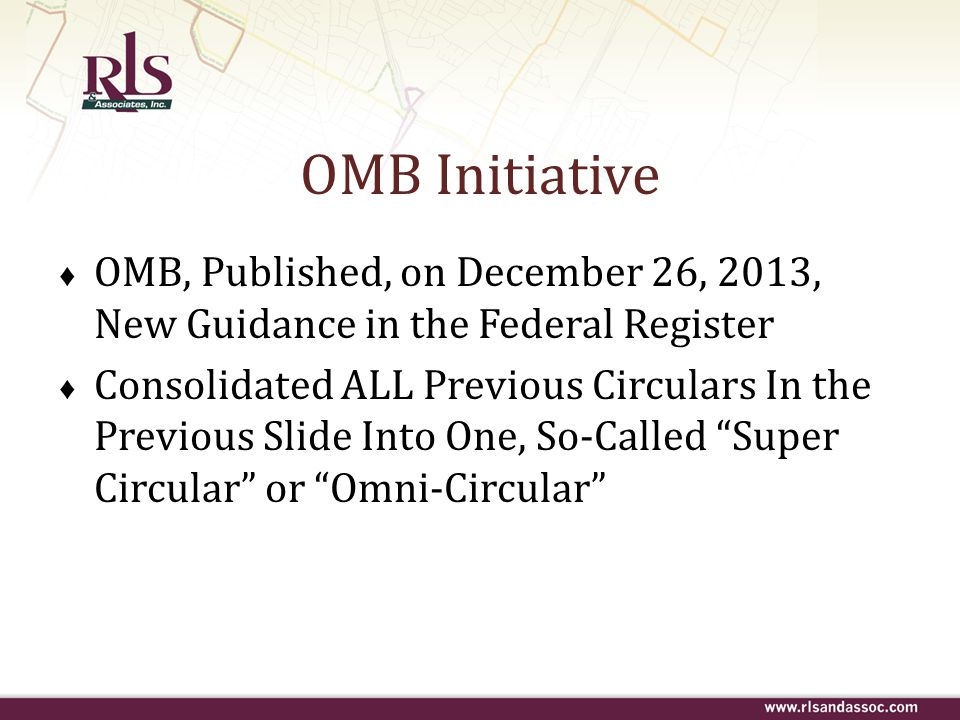 OMB Initiative OMB, Published, on December 26, 2013, New Guidance in the Federal Register.