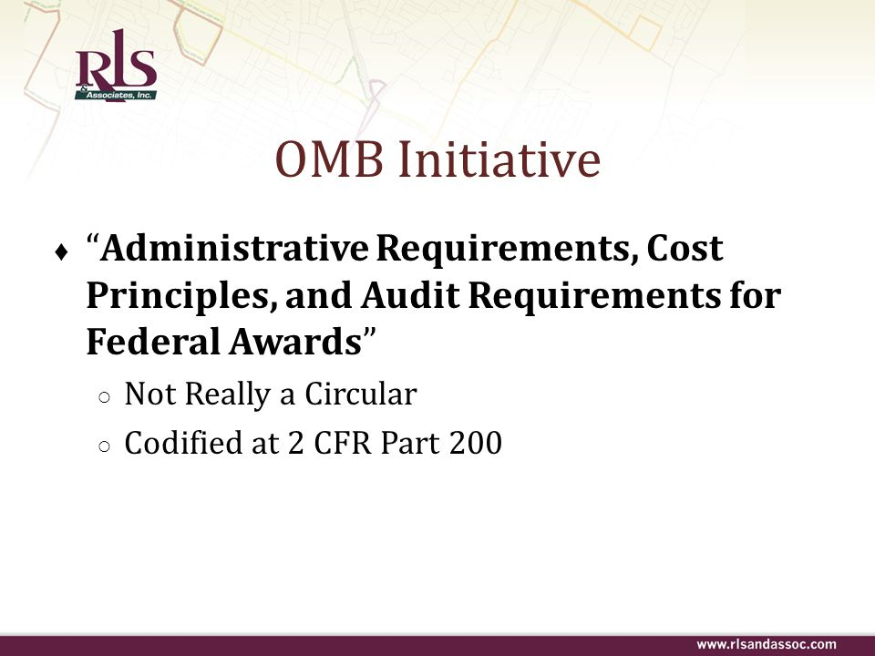 OMB Initiative Administrative Requirements, Cost Principles, and Audit Requirements for Federal Awards