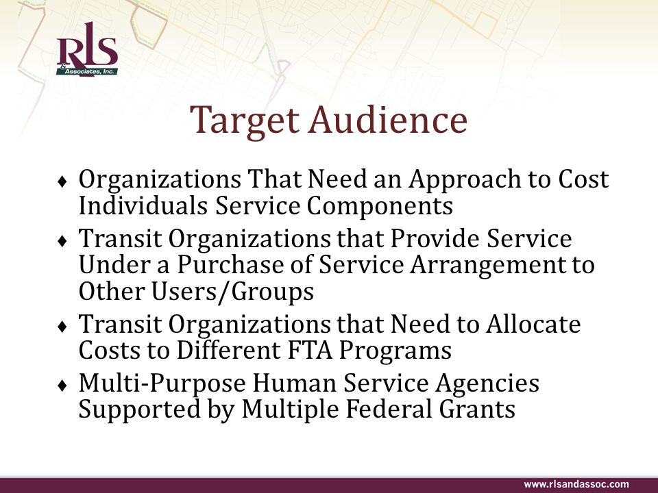 Target Audience Organizations That Need an Approach to Cost Individuals Service Components.