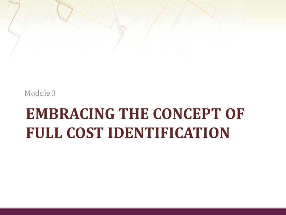 Embracing the Concept of Full Cost Identification