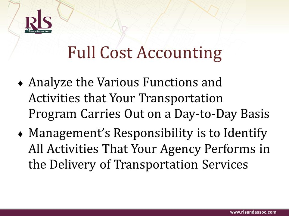 Full Cost Accounting Analyze the Various Functions and Activities that Your Transportation Program Carries Out on a Day-to-Day Basis.