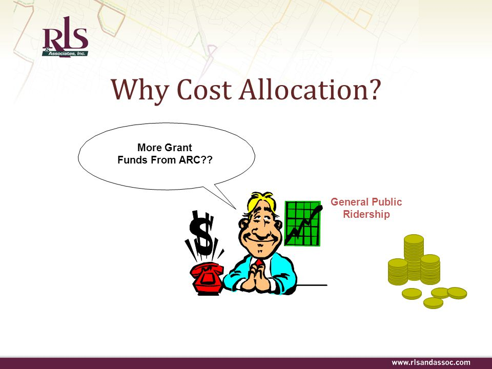 Why Cost Allocation More Grant Funds From ARC General Public