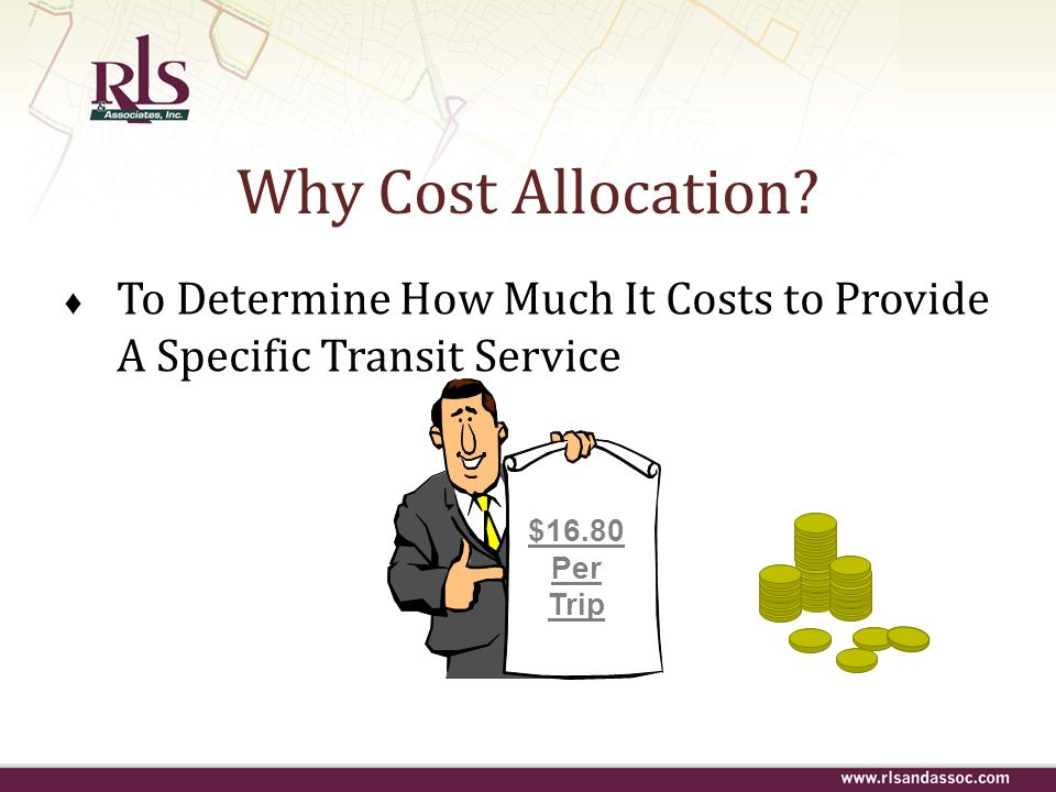 Why Cost Allocation To Determine How Much It Costs to Provide A Specific Transit Service. $16.80.