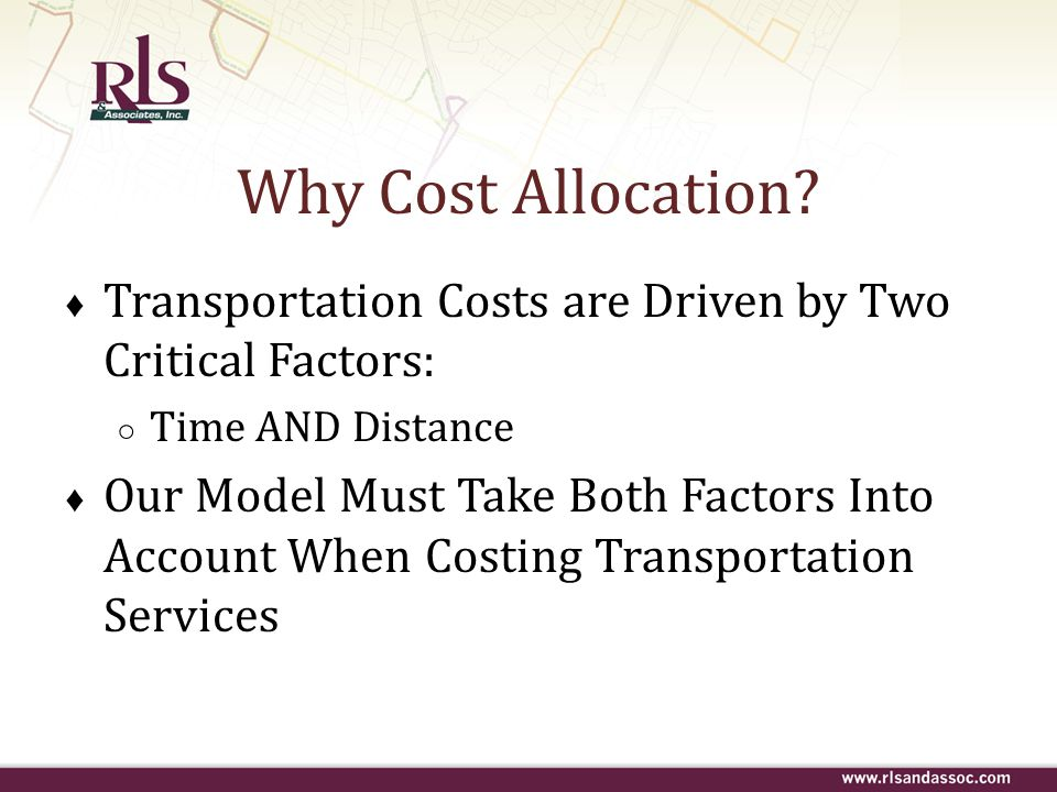 Why Cost Allocation Transportation Costs are Driven by Two Critical Factors: Time AND Distance.