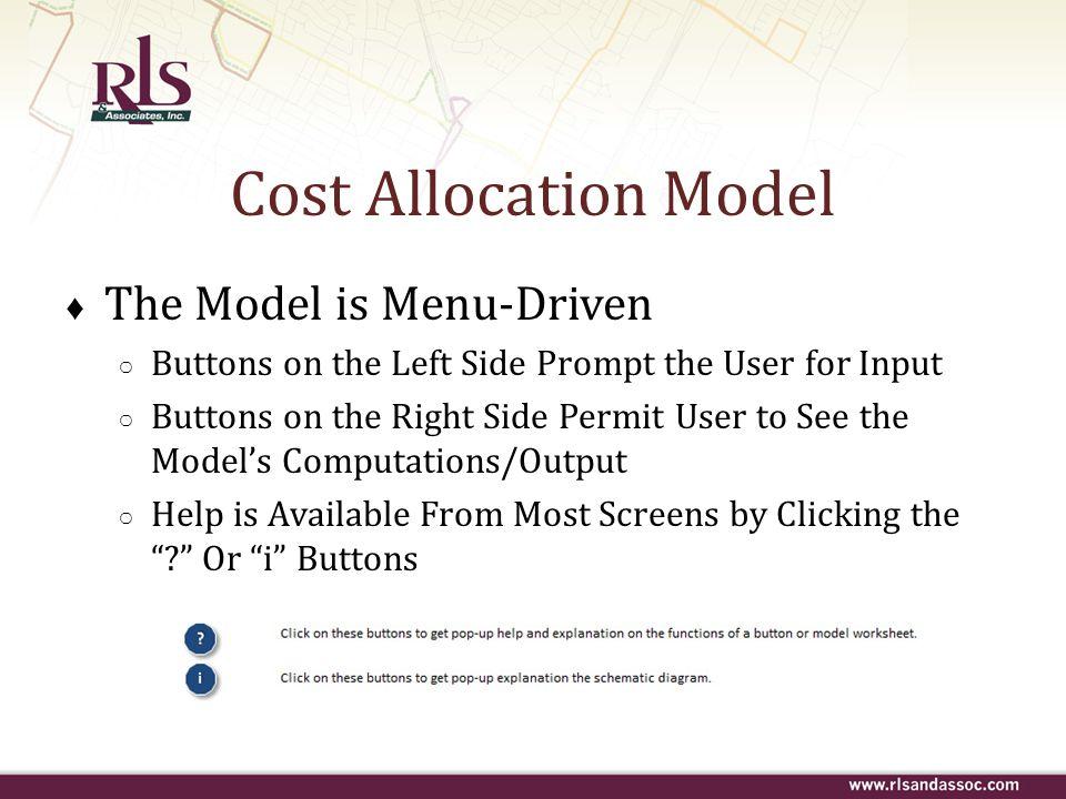 Cost Allocation Model The Model is Menu-Driven