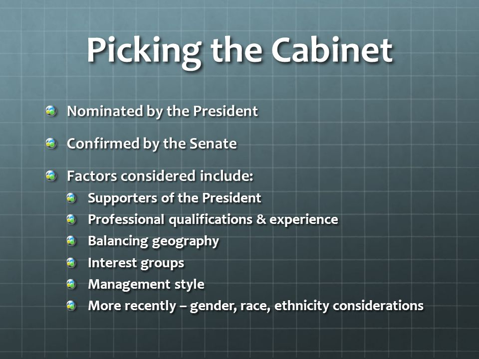 Picking the Cabinet Nominated by the President Confirmed by the Senate