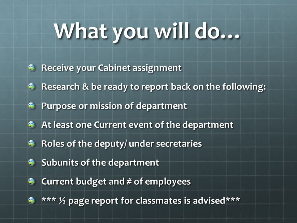 What you will do… Receive your Cabinet assignment