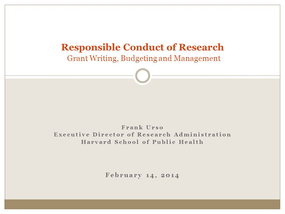 Responsible Conduct of Research Grant Writing, Budgeting and Management