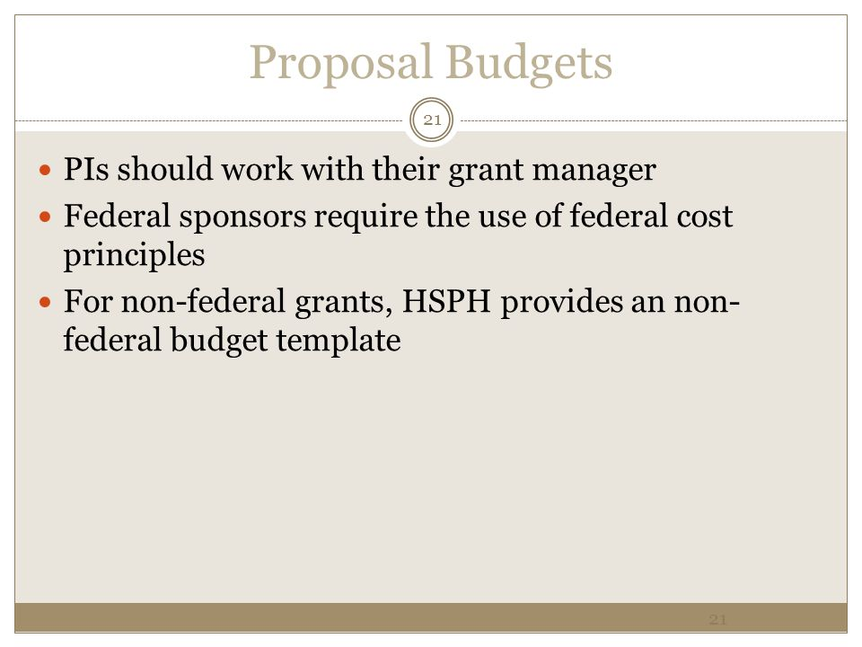 Proposal Budgets PIs should work with their grant manager