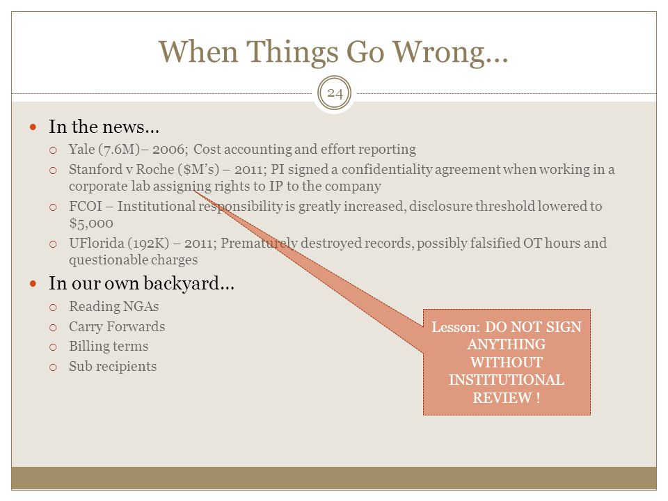 Lesson: DO NOT SIGN ANYTHING WITHOUT INSTITUTIONAL REVIEW !