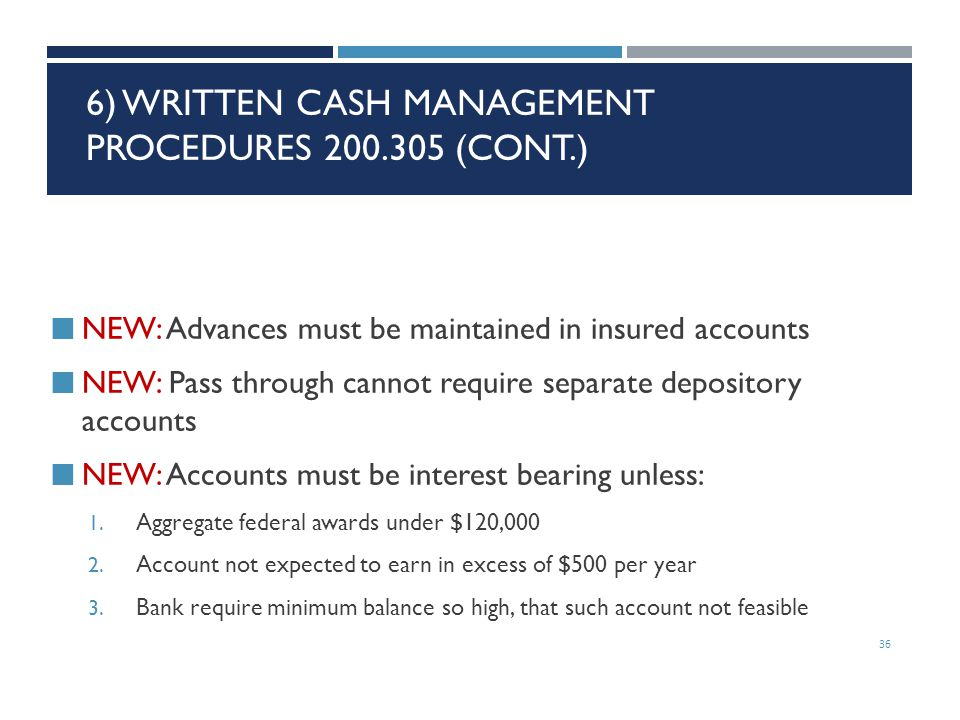 6) Written Cash Management Procedures 200.305 (ConT.)
