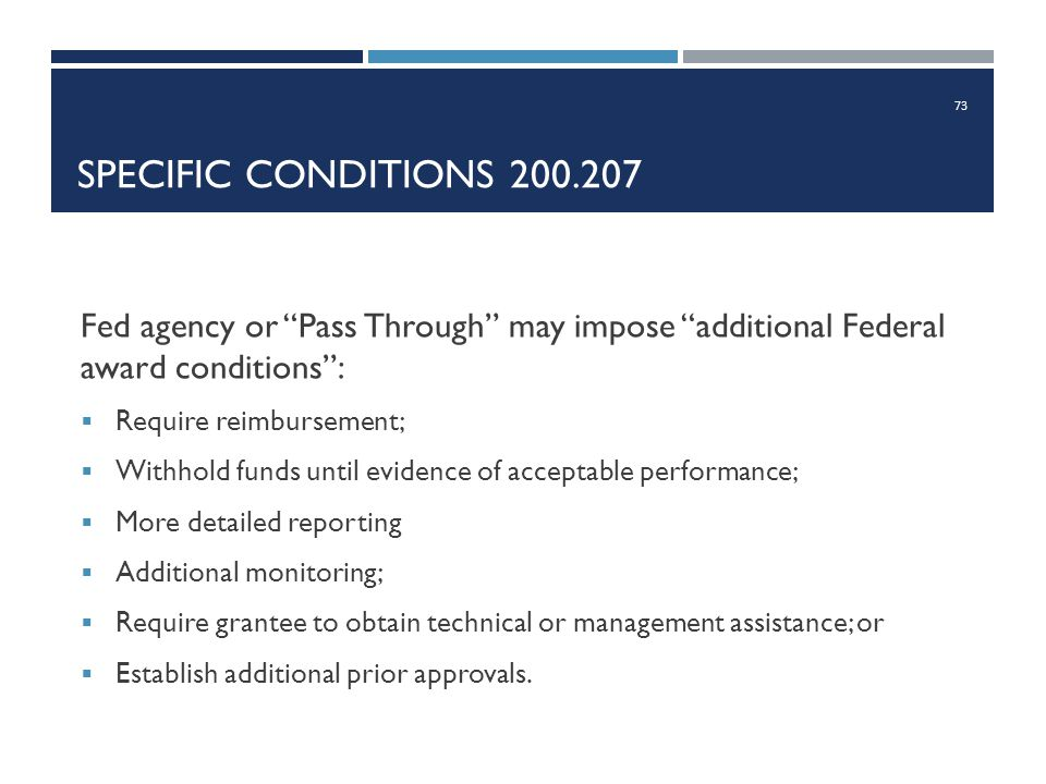 Specific Conditions 200.207 Fed agency or Pass Through may impose additional Federal award conditions :