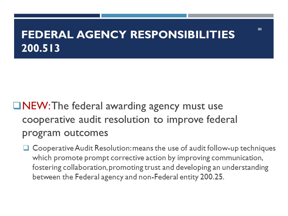 Federal Agency Responsibilities 200.513
