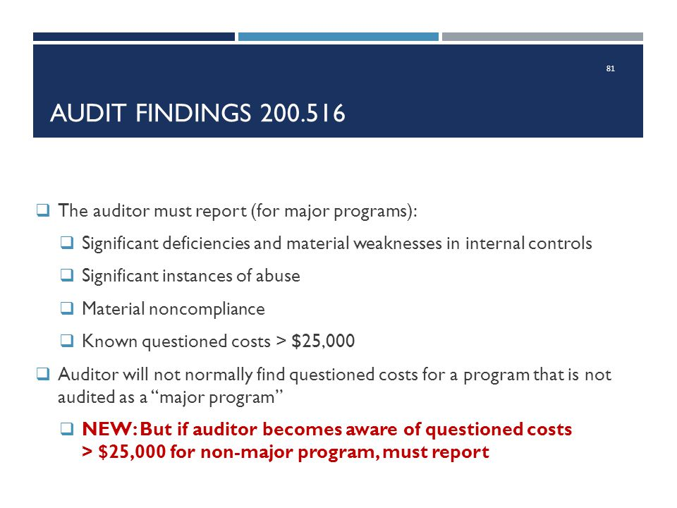 Audit Findings 200.516 The auditor must report (for major programs):