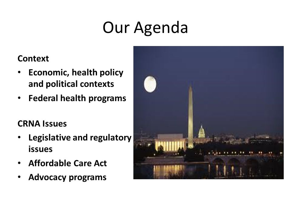 Our Agenda Context Economic, health policy and political contexts