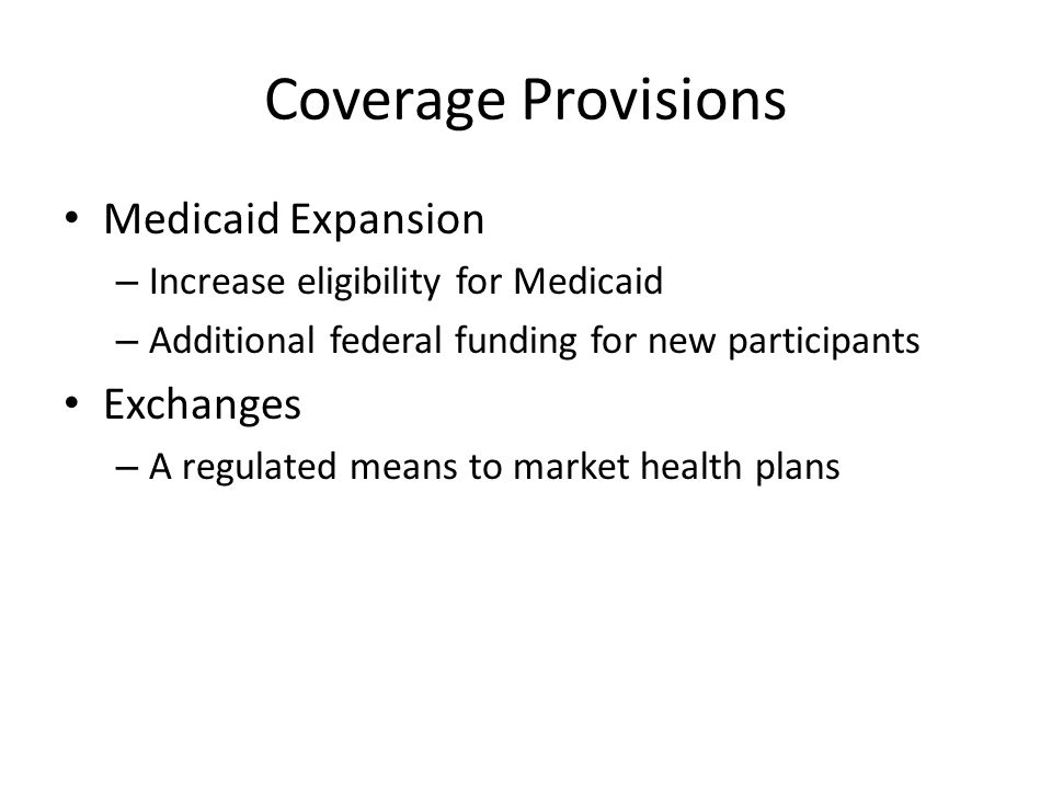 Coverage Provisions Medicaid Expansion Exchanges
