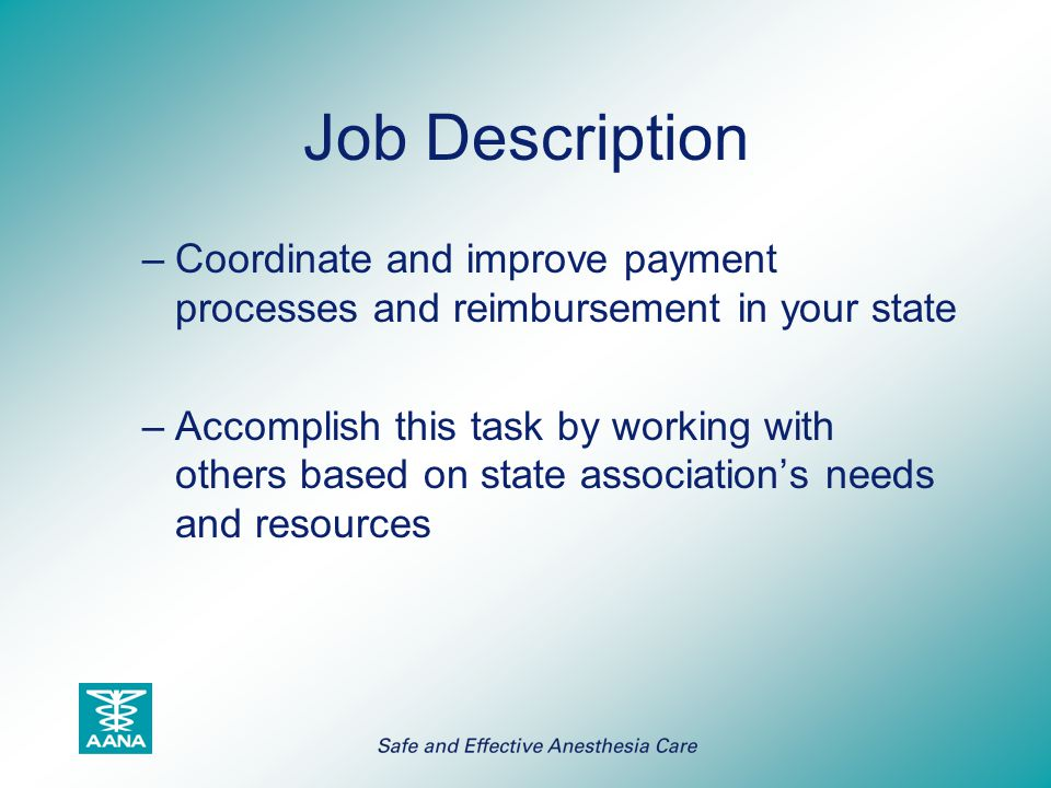 Job Description Coordinate and improve payment processes and reimbursement in your state.