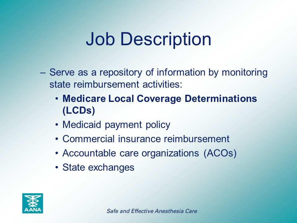 Job Description Serve as a repository of information by monitoring state reimbursement activities: Medicare Local Coverage Determinations (LCDs)