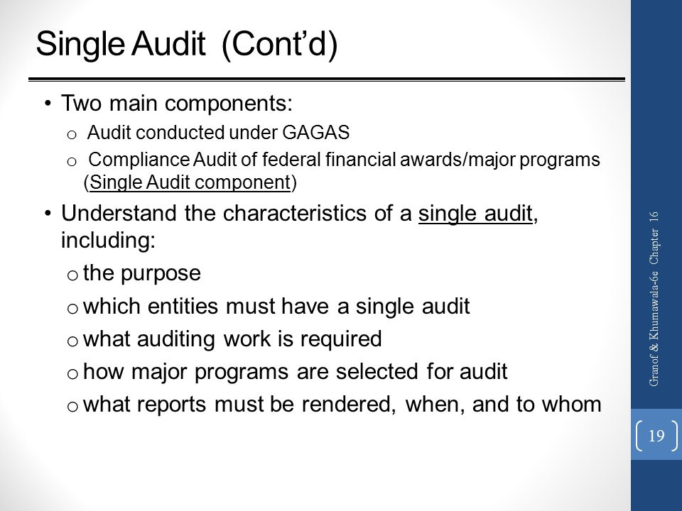 Single Audit (Cont'd) Two main components: