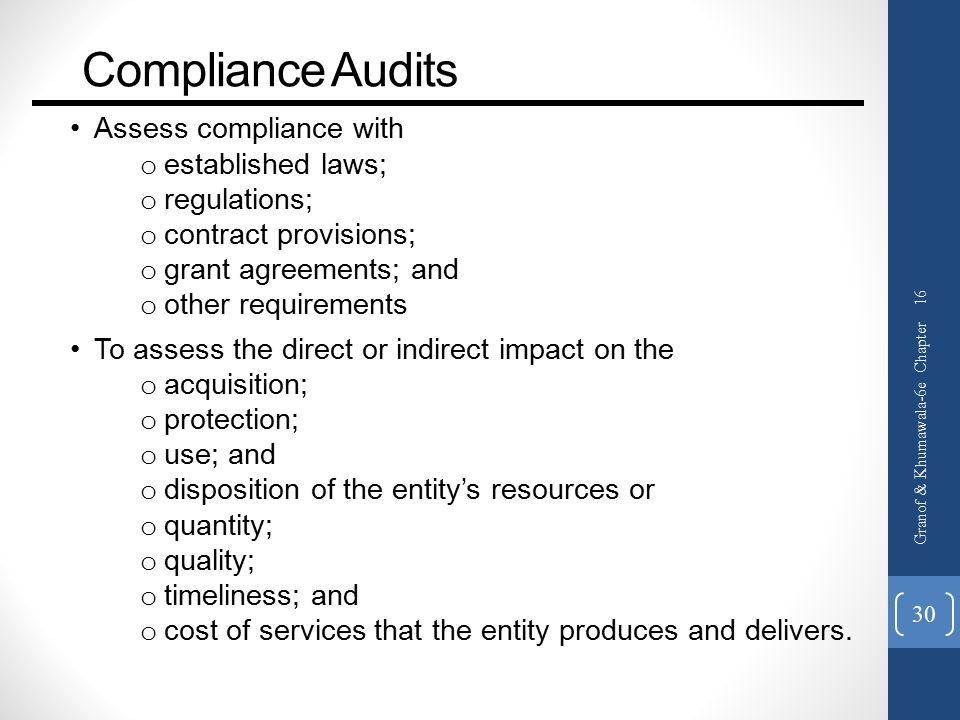 Compliance Audits Assess compliance with established laws;