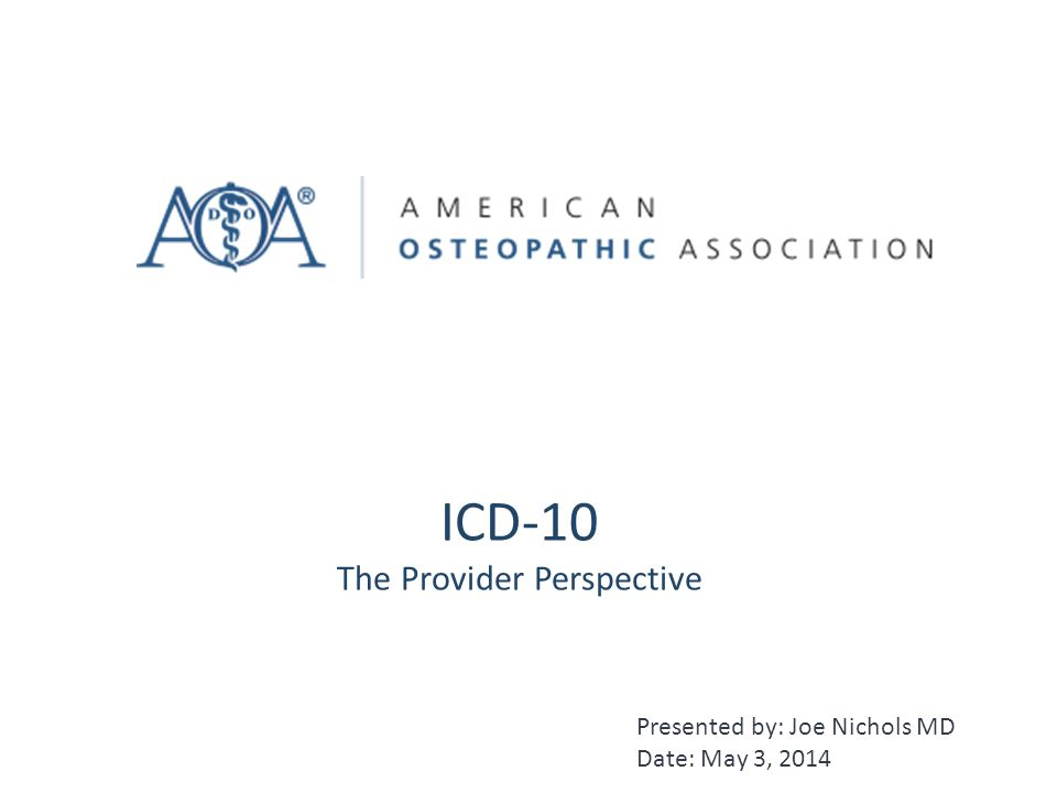 ICD-10 The Provider Perspective