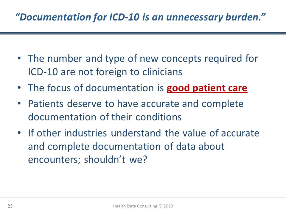 Documentation for ICD-10 is an unnecessary burden.