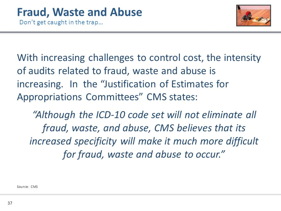 Fraud, Waste and Abuse Don't get caught in the trap…