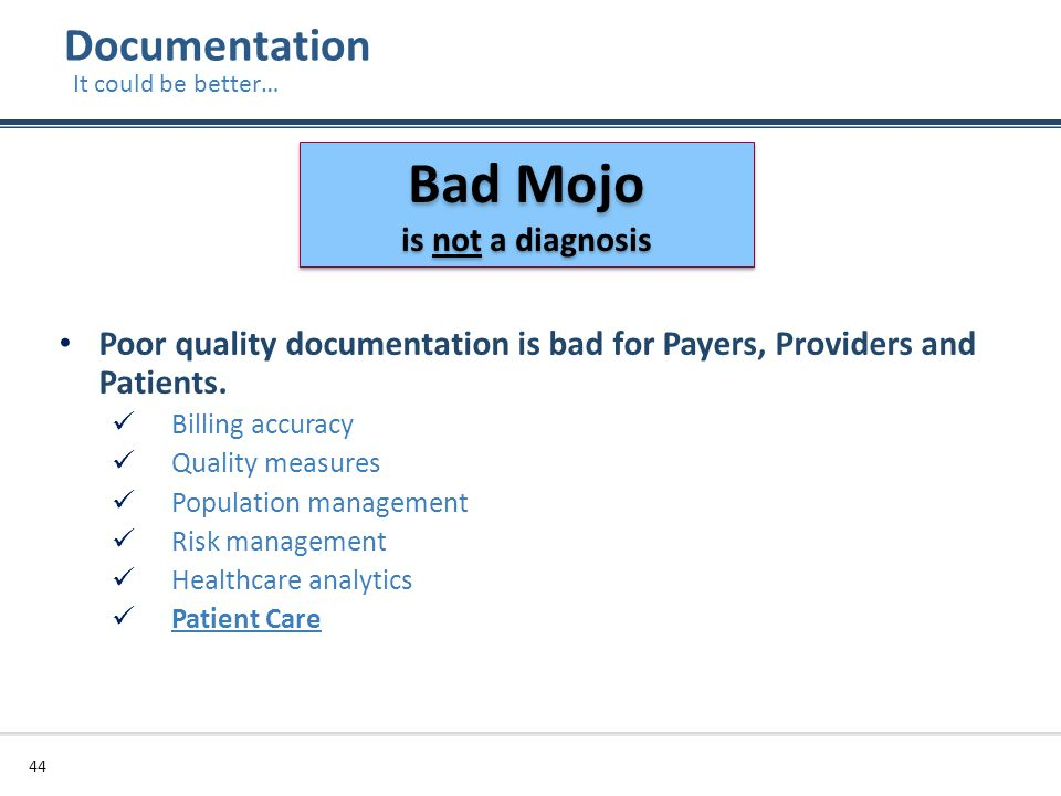 Bad Mojo Documentation is not a diagnosis