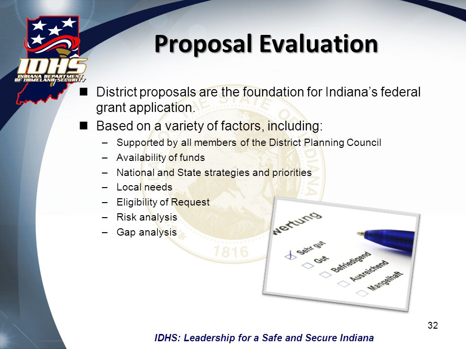 Proposal Evaluation District proposals are the foundation for Indiana's federal grant application. Based on a variety of factors, including: