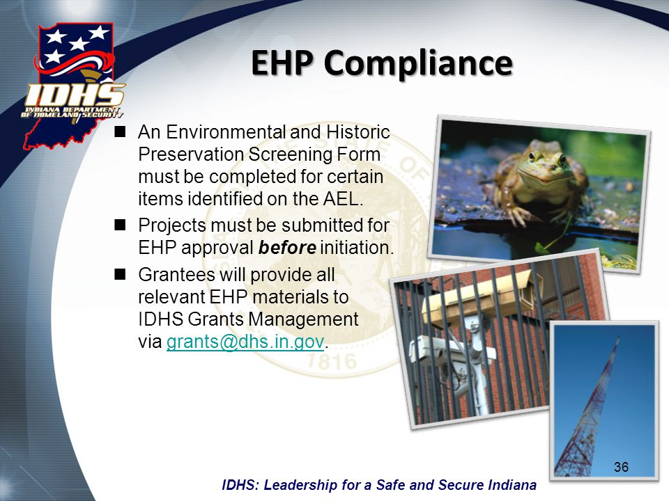 EHP Compliance An Environmental and Historic Preservation Screening Form must be completed for certain items identified on the AEL.