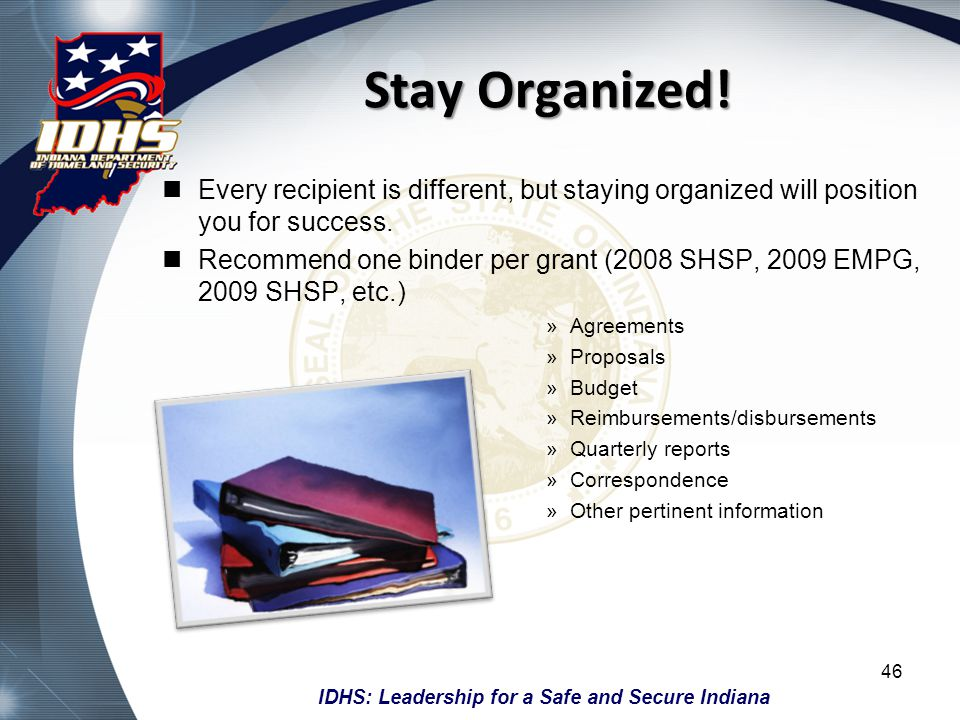 Stay Organized! Every recipient is different, but staying organized will position you for success.