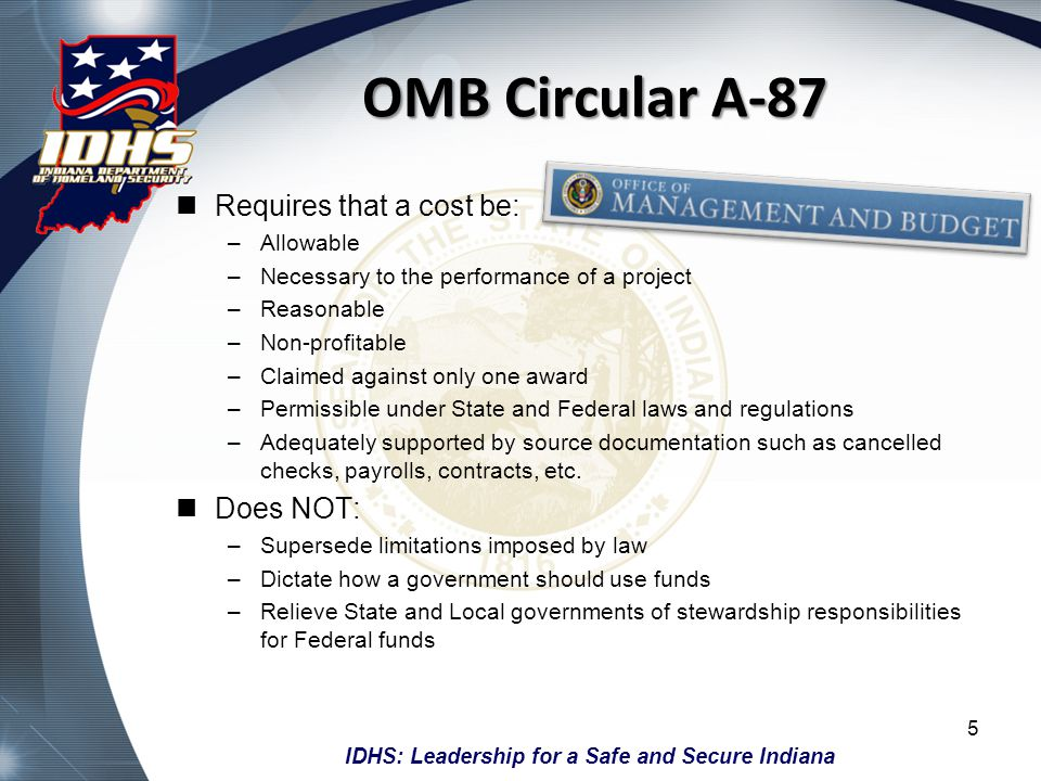OMB Circular A-87 Requires that a cost be: Does NOT: Allowable