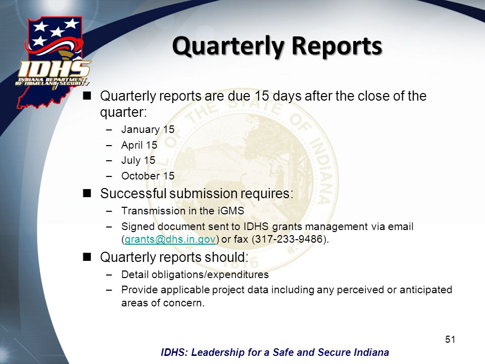 Quarterly Reports Quarterly reports are due 15 days after the close of the quarter: January 15. April 15.