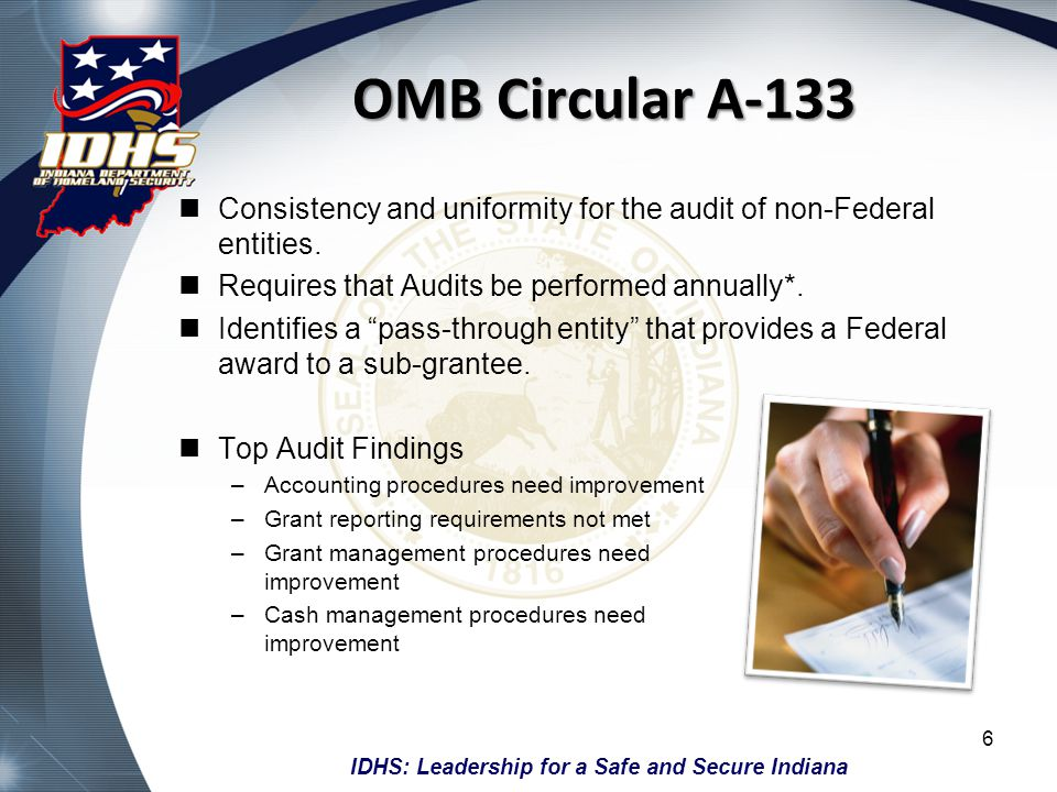 OMB Circular A-133 Consistency and uniformity for the audit of non-Federal entities. Requires that Audits be performed annually*.