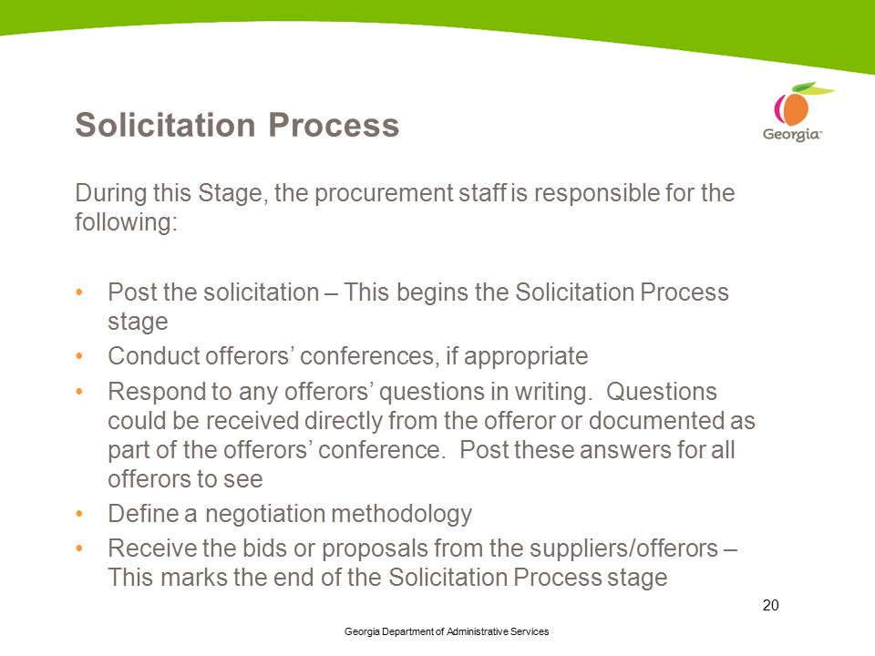 Solicitation Process During this Stage, the procurement staff is responsible for the following: