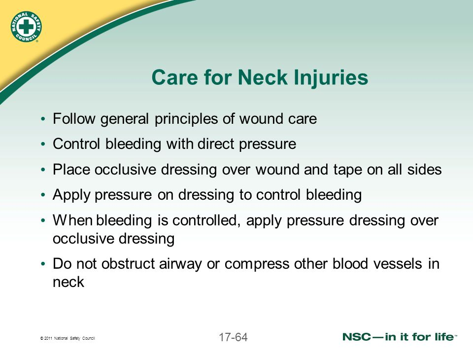 Care for Neck Injuries Follow general principles of wound care