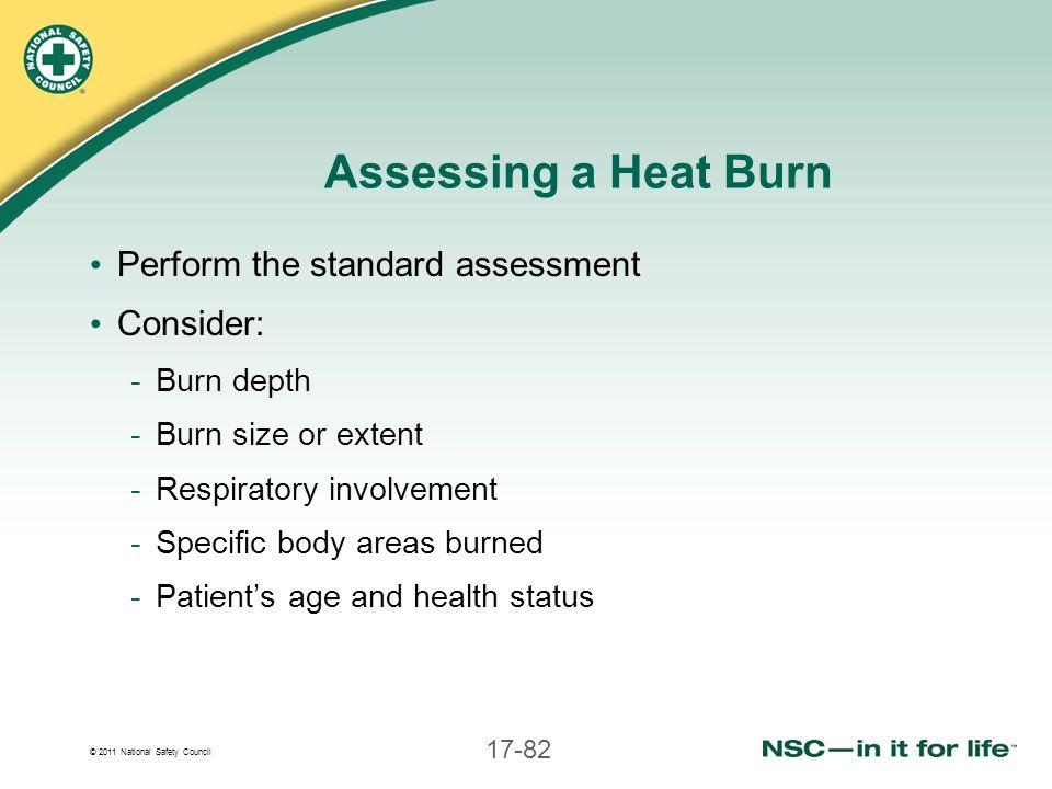 Assessing a Heat Burn Perform the standard assessment Consider: