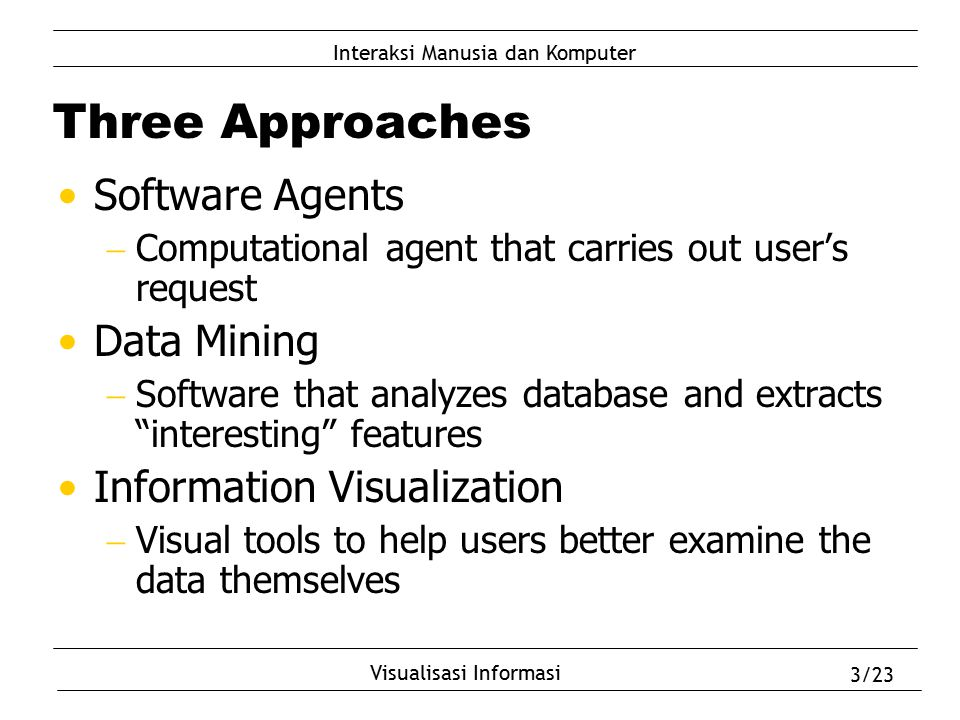 Three Approaches Software Agents Data Mining Information Visualization