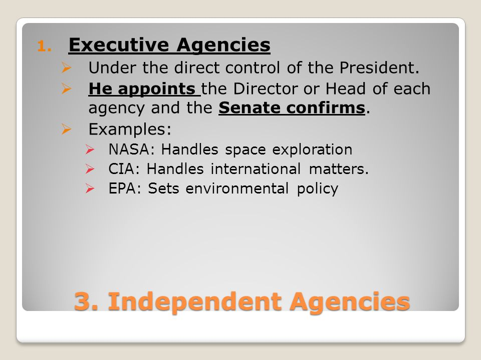 3. Independent Agencies Executive Agencies