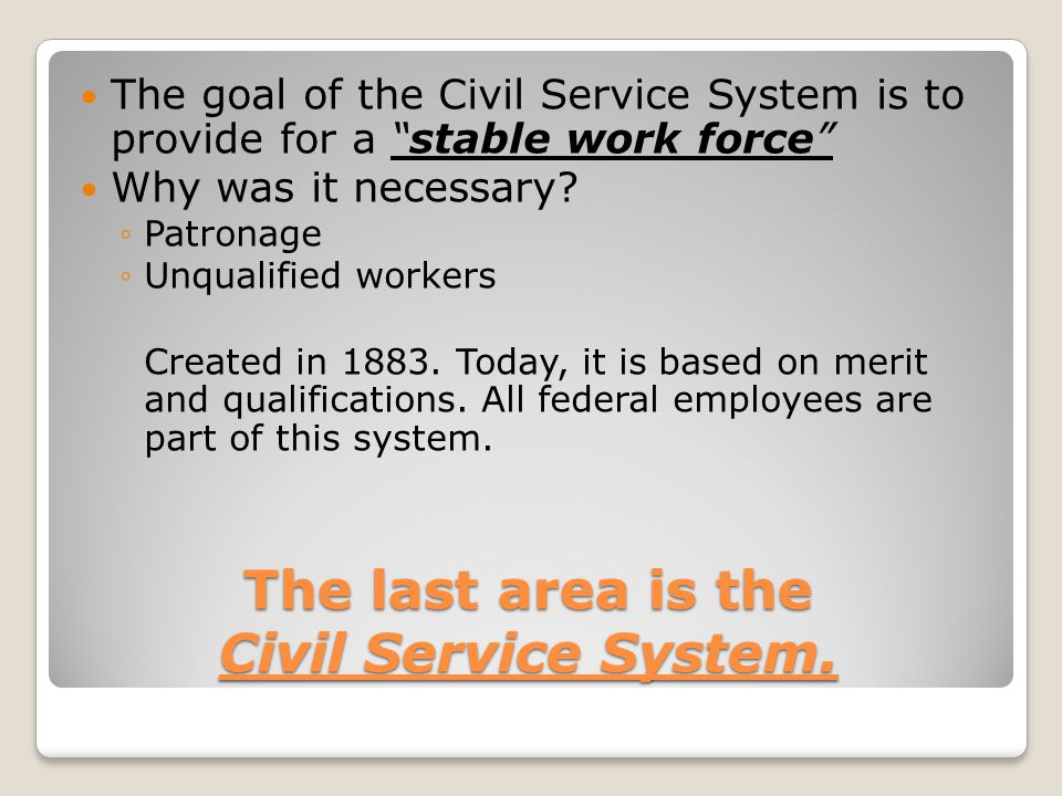 The last area is the Civil Service System.